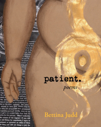 "Bettina Judd book of poetry titled ""patient."""